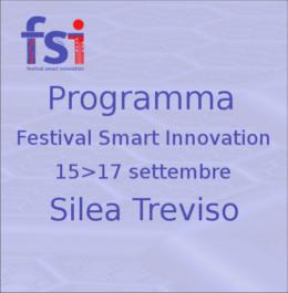 Programma Festival Smart Innovation Silea 15-17 settembre Treviso